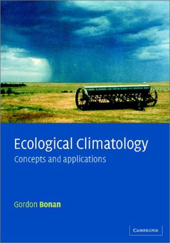 9780521800327: Ecological Climatology: Concepts and Applications