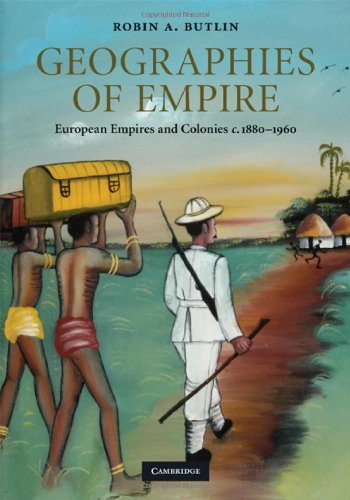 9780521800426: Geographies of Empire: European Empires and Colonies c.1880-1960