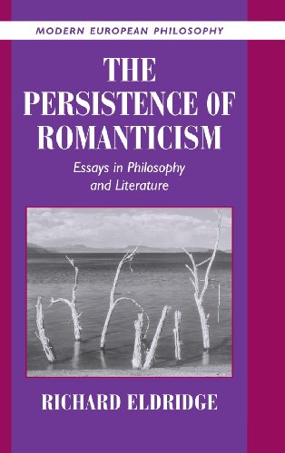 9780521800464: The Persistence of Romanticism: Essays in Philosophy and Literature (Modern European Philosophy)