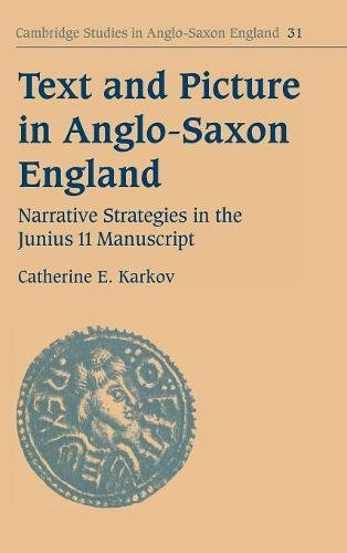 Text and Picture in Anglo-Saxon England: Narrative Strategies in the Junius 11 Manuscript: Karkov, ...