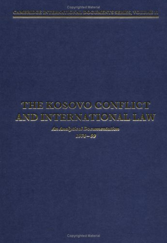 9780521800716: The Kosovo Conflict and International Law: An Analytical Documentation 1974-1999 (Cambridge International Documents Series)