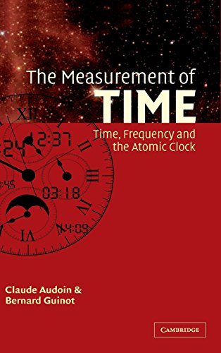 9780521800808: The Measurement of Time: Time, Frequency and the Atomic Clock
