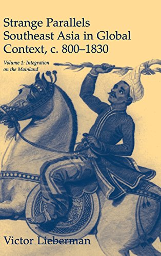 9780521800860: Strange Parallels: Volume 1, Integration on the Mainland: Southeast Asia in Global Context, c.800-1830