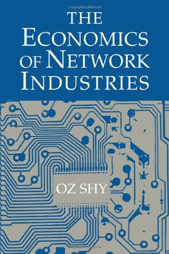 The Economics of Network Industries: Oz Shy