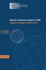 9780521800976: Dispute Settlement Reports 1998: Volume 6, Pages 2199-2752: Pages 2199-2752 Vol 6 (World Trade Organization Dispute Settlement Reports)