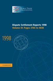 9780521801003: Dispute Settlement Reports 1998: Volume 9, Pages 3765-4038: Pages 3765-4038 Vol 9 (World Trade Organization Dispute Settlement Reports)