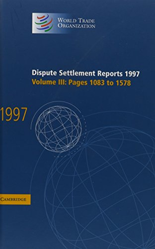 Dispute Settlement Reports 1997 Volume 3, Pages 1083-1578 World Trade Organization Dispute ...