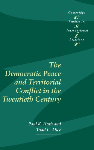 9780521801157: The Democratic Peace and Territorial Conflict in the Twentieth Century (Cambridge Studies in International Relations)