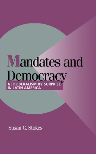 9780521801188: Mandates and Democracy: Neoliberalism by Surprise in Latin America (Cambridge Studies in Comparative Politics)