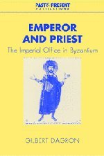 9780521801232: Emperor and Priest: The Imperial Office in Byzantium (Past and Present Publications)