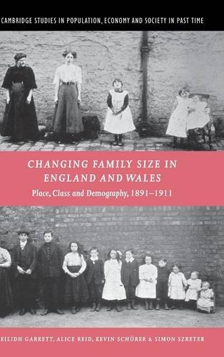 9780521801539: Changing Family Size in England and Wales: Place, Class and Demography, 1891-1911 (Cambridge Studies in Population, Economy and Society in Past Time)
