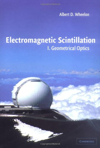 9780521801980: Electromagnetic Scintillation: Volume 1, Geometrical Optics
