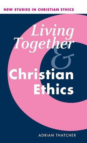 9780521802048: Living Together and Christian Ethics (New Studies in Christian Ethics)