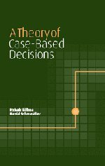9780521802345: A Theory of Case-Based Decisions