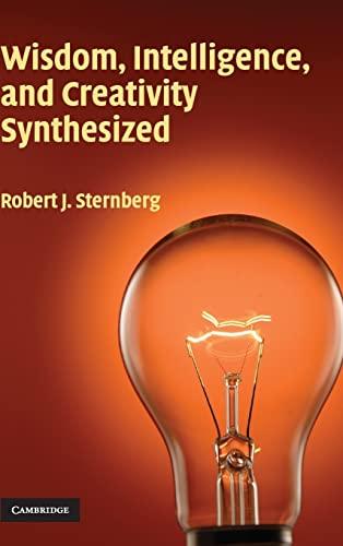 9780521802383: Wisdom, Intelligence, and Creativity Synthesized Hardback