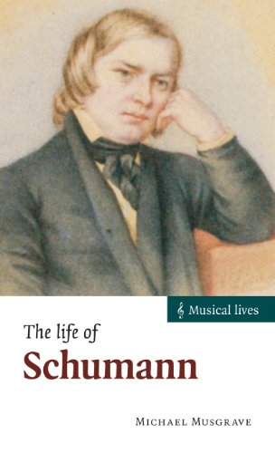The Life of Schumann (Musical Lives): Musgrave, Michael