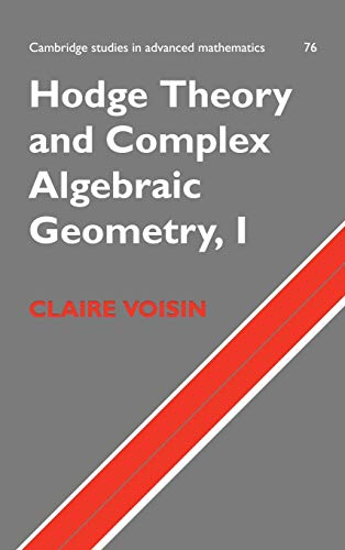 9780521802604: Hodge Theory and Complex Algebraic Geometry I: Volume 1 Hardback: v. 1 (Cambridge Studies in Advanced Mathematics)