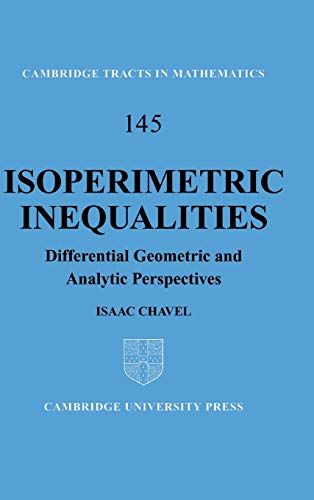 9780521802673: Isoperimetric Inequalities: Differential Geometric and Analytic Perspectives (Cambridge Tracts in Mathematics)