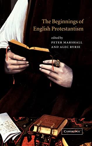 The Beginnings of English Protestantism: Cambridge University Press