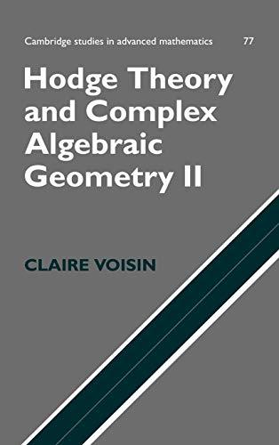 9780521802833: Hodge Theory and Complex Algebraic Geometry II: Volume 2 Hardback: v. 2 (Cambridge Studies in Advanced Mathematics)