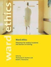 Ward Ethics: Dilemmas for Medical Students and: Thomasine K. Kushner