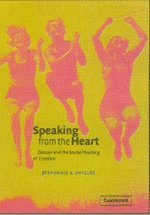 9780521802970: Speaking from the Heart: Gender and the Social Meaning of Emotion (Studies in Emotion and Social Interaction)