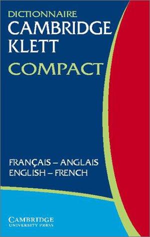 Dictionnaire Cambridge Klett Compact Français-Anglais/English-French (French and: Cambridge University Press
