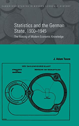 9780521803182: Statistics and the German State, 1900-1945: The Making of Modern Economic Knowledge (Cambridge Studies in Modern Economic History)