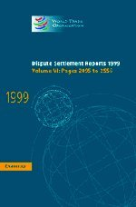 Dispute Settlement Reports 1999: Volume 6, Pages 2095-2556 (Hardcover): World Trade Organization