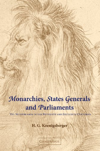 9780521803304: Monarchies, States Generals and Parliaments: The Netherlands in the Fifteenth and Sixteenth Centuries