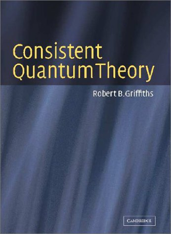 9780521803496: Consistent Quantum Theory