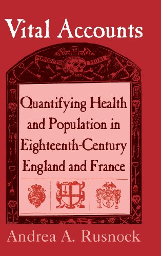 9780521803748: Vital Accounts: Quantifying Health and Population in Eighteenth-Century England and France (Cambridge Studies in the History of Medicine)