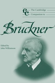 9780521804042: The Cambridge Companion to Bruckner (Cambridge Companions to Music)