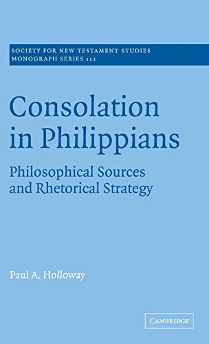 9780521804066: Consolation in Philippians: Philosophical Sources and Rhetorical Strategy (Society for New Testament Studies Monograph Series)