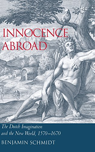 9780521804080: Innocence Abroad: The Dutch Imagination and the New World, 1570-1670