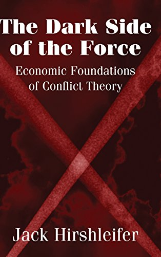 9780521804127: The Dark Side of the Force: Economic Foundations of Conflict Theory