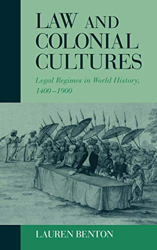 9780521804141: Law and Colonial Cultures: Legal Regimes in World History, 1400-1900