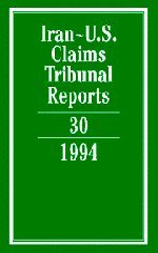 Iran-U.S. Claims Tribunal Reports: Volume 30 (Hardcover): Edward Helgeson