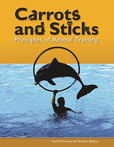 9780521804608: Carrots and Sticks: Principles of Animal Training