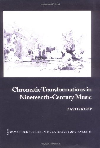 9780521804639: Chromatic Transformations in Nineteenth-Century Music (Cambridge Studies in Music Theory and Analysis)