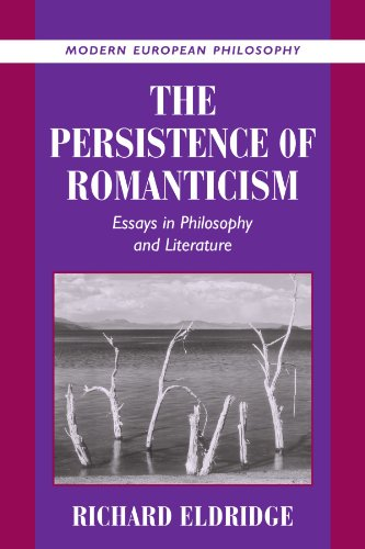 9780521804813: The Persistence of Romanticism: Essays in Philosophy and Literature (Modern European Philosophy)