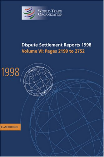 9780521805025: Dispute Settlement Reports 1998: Volume 6, Pages 2199-2752: Pages 2199-2752 v. 6 (World Trade Organization Dispute Settlement Reports)