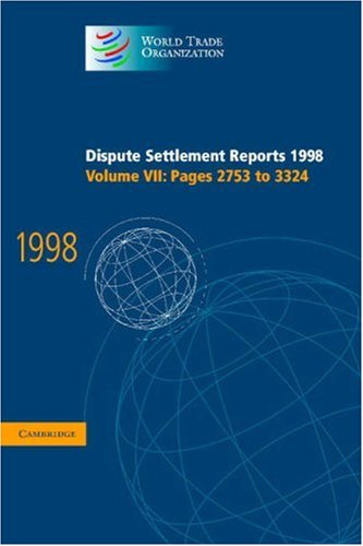 9780521805032: Dispute Settlement Reports 1998: Volume 7, Pages 2753-3324: Pages 2753-3324 v. 7 (World Trade Organization Dispute Settlement Reports)