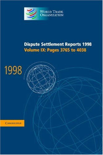 9780521805056: Dispute Settlement Reports 1998: Volume 9, Pages 3765-4038: Pages 3765-4038 v. 9 (World Trade Organization Dispute Settlement Reports)