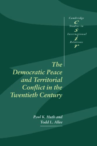 9780521805087: The Democratic Peace and Territorial Conflict in the Twentieth Century (Cambridge Studies in International Relations)