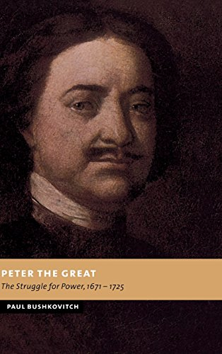 9780521805858: Peter the Great: The Struggle for Power, 1671-1725 (New Studies in European History)