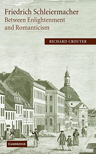 9780521805902: Friedrich Schleiermacher: Between Enlightenment and Romanticism (Cambridge Studies in Religion & Critical Thought)