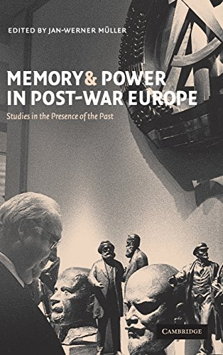 9780521806107: Memory and Power in Post-War Europe: Studies in the Presence of the Past