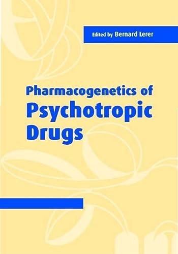 Pharmacogenetics of Psychotropic Drugs (Hardcover): Bernard Lerer