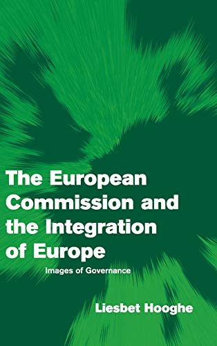 9780521806671: The European Commission and the Integration of Europe: Images of Governance (Themes in European Governance)